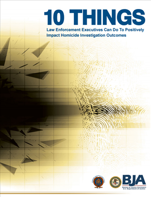 Image for 10 Things Law Enforcement Executives Can Do to Positively Impact Homicide Investigation Outcomes