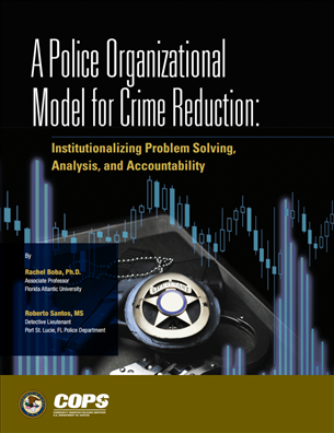 Image for A Police Organizational Model for Crime Reduction: Institutionalizing Problem Solving, Analysis, and Accountability