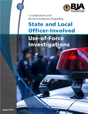 Image for Considerations and Recommendations Regarding State and Local Officer-Involved Use-of-Force Investigations
