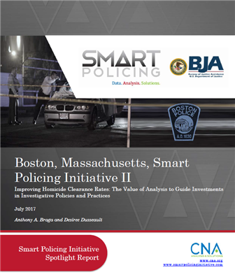 Image for Boston, Massachusetts, Smart Policing Initiative II - Improving Homicide Clearance Rates: The Value of Analysis to Guide Investments in Investigative Policies and Practices