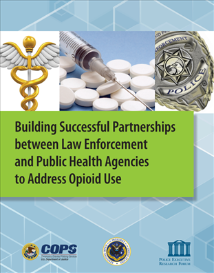 Image for Building Successful Partnerships between Law Enforcement and Public Health Agencies to Address Opioid Use