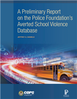 Image for A Preliminary Report on the Police Foundation's Averted School Violence Database