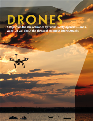 Image for Drones: A Report on the Use of Drones by Public Safety Agencies—and a Wake-Up Call about the Threat of Malicious Drone Attacks