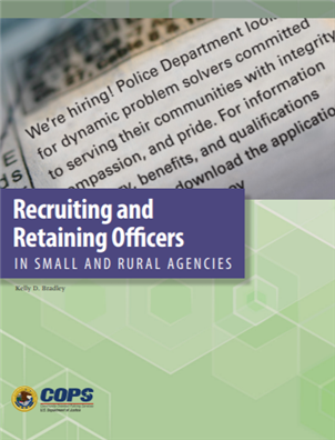 Image for Recruiting and Retaining Officers in Small and Rural Agencies