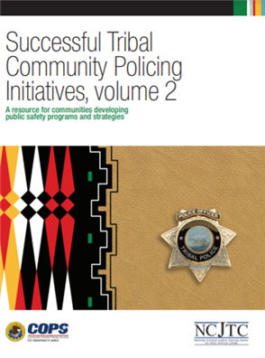 Image for Successful Tribal Community Policing Initiatives, volume 2: A Resource for Communities Developing Public Safety Programs and Strategies