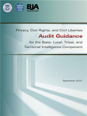Image for Privacy, Civil Rights, and Civil Liberties Audit Guidance for the State, Local, Tribal, and Territorial Intelligence Component