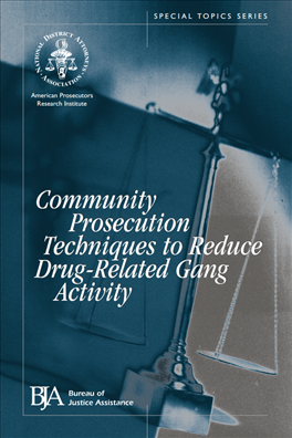 Image for Community Prosecution Techniques to Reduce Drug-Related Gang Activity