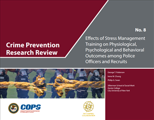 Image for Crime Prevention Research Review: Effects of Stress Management Training on Physiological, Psychological and Behavioral Outcomes Among Police Officers and Recruits