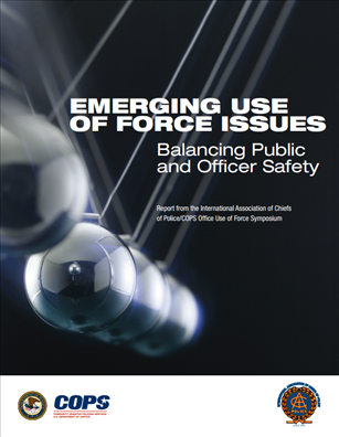 Image for Emerging Use of Force Issues: Balancing Public and Officer Safety