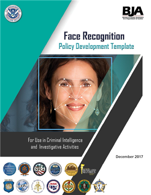 Image for Face Recognition Policy Development Template for Use in Criminal Intelligence and Investigative Activities