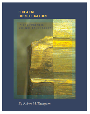 Image for Firearm Identification In The Forensic Science Laboratory