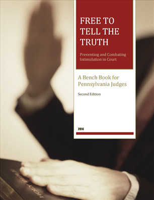 Image for Free to Tell The Truth - Preventing and Combating Intimidation in Court:  A Bench Book for Pennsylvania Judges, Second Edition
