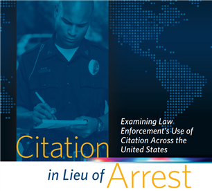 Image for Citation in Lieu of Arrest: Examining Law Enforcement's Use of Citation Across the United States