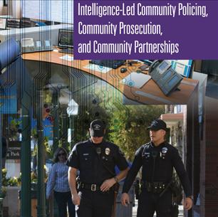 Image for Intelligence-Led Community Policing, Community Prosecution, and Community Partnerships