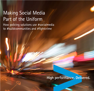 Image for Making Social Media Part of the Uniform How policing solutions use #socialmedia to #buildcommunities and #fightcrime