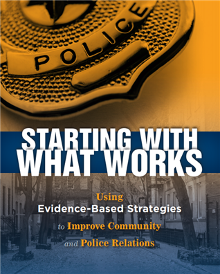 Image for Starting With What Works: Using Evidence-Based Strategies to Improve Community and Police Relations