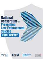 Image for National Consortium on Preventing Law Enforcement Suicide: Final Report