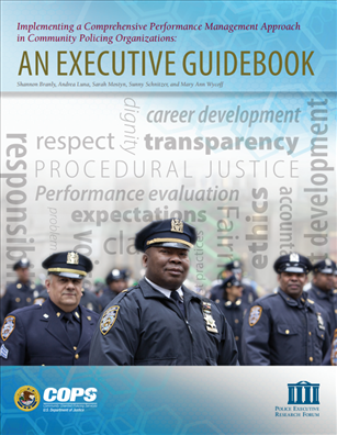 Image for Implementing a Comprehensive Performance Management Approach in Community Policing Organizations: An Executive Guidebook