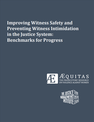 Image for Improving Witness Safety and Preventing Witness Intimidation in the Justice System:  Benchmarks for Progress