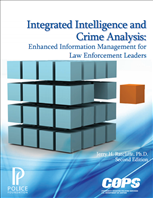 Image for Integrated Intelligence and Crime Analysis: Enhanced Information Management for Law Enforcement Leaders