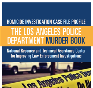 Image for Homicide Investigation Case File Profile: The Los Angeles Police Department Murder Book