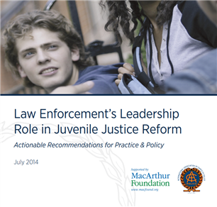 Image for Law Enforcement's Leadership Role in Juvenile Justice Reform: Actionable Recommendations for Practice & Policy