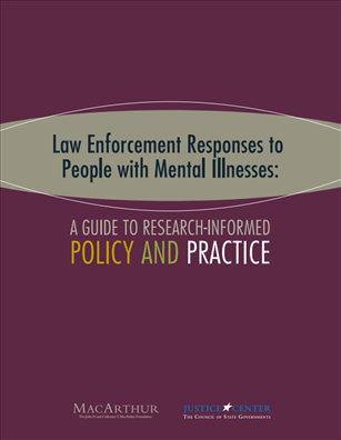 Image for Law Enforcement Responses to People with Mental Illnesses: A Guide to Research-Informed Policy and Practice