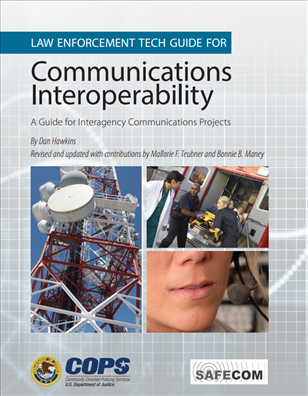 Image for Law Enforcement Tech Guide for Communications Interoperability: A Guide for Interagency Communications Projects
