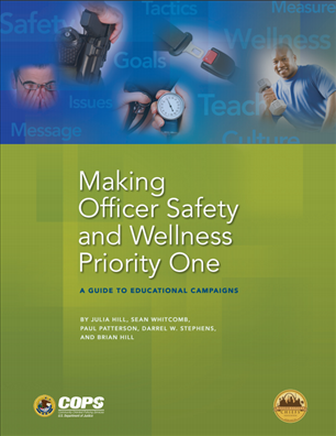Image for Making Officer Safety and Wellness Priority One: A Guide to Educational Campaigns