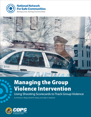 Image for Managing the Group Violence Intervention: Using Shooting Scorecards to Track Group Violence