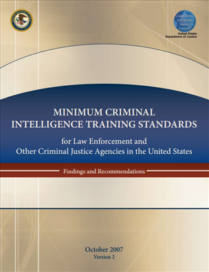 Image for Minimum Criminal Intelligence Training Standards for Law Enforcement and Other Criminal Justice Agencies in the United States