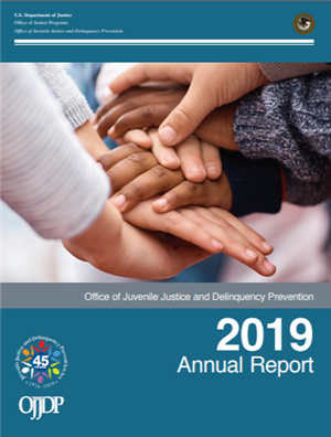 Image for Office of Juvenile Justice and Delinquency Prevention 2019 Annual Report