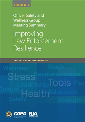 Image for Officer Safety and Wellness Group Meeting Summary: Improving Law Enforcement Resilience - Lessons and Recommendations