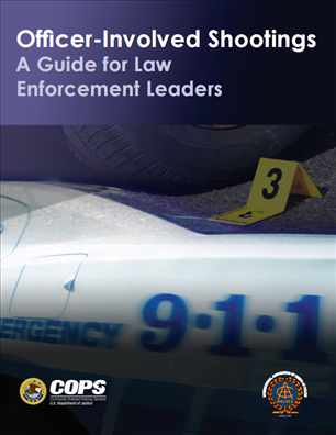 Image for Officer-Involved Shootings: A Guide for Law Enforcement Leaders