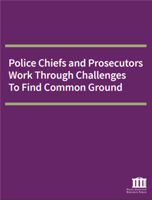 Image for Police Chiefs and Prosecutors Work Through Challenges To Find Common Ground