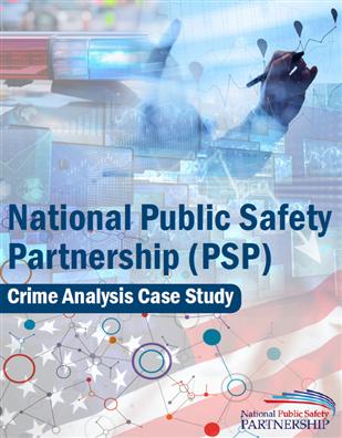 Image for National Public Safety Partnership (PSP) Crime Analysis Case Study
