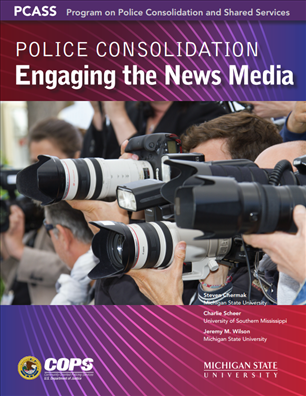 Image for Police Consolidation: Engaging the News Media
