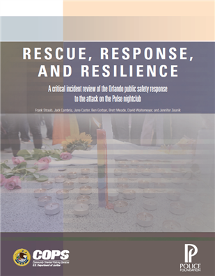 Image for Rescue, Response, and Resilience: A critical incident review of the Orlando public safety response to the attack on Pulse nightclub