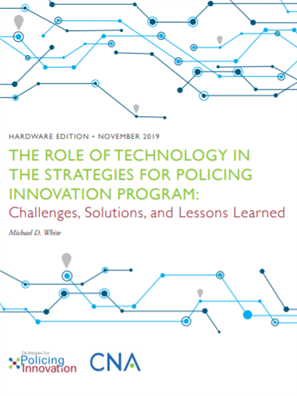 Image for The Role of Technology In The Strategies for Policing Innovation Program: Challenges, Solutions and Lessons Learned, Hardware Edition