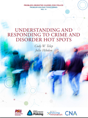 Image for Problem-Oriented Guides for Police: Understanding and Responding to Crime and Disorder Hot Spots