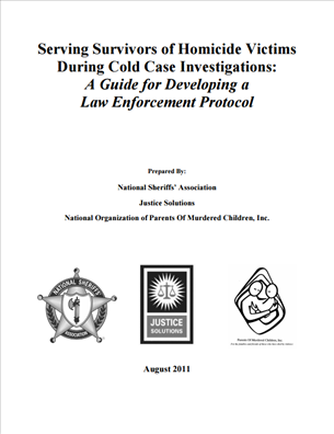 Image for Serving Survivors of Homicide Victims During Cold Case Investigations: A Guide for Developing a Law Enforcement Protocol
