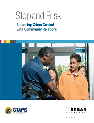 Image for Stop and Frisk Balancing Crime Control with Community Relations