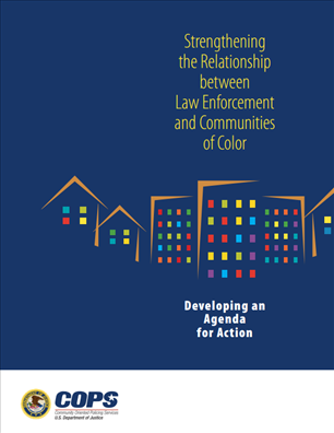 Image for Strengthening the Relationship between Law Enforcement and Communities of Color: Developing an Agenda