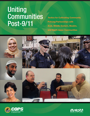 Image for Uniting Communities Post-9/11: Tactics for Cultivating Community Policing Partnerships with Arab, Middle Eastern, Muslim, and South Asian Communities