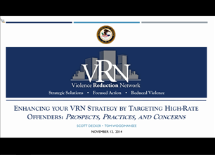 Image for VRN Webinar: Enhancing Your VRN Strategy by Targeting High-Rate Offenders: Prospects, Practices, and Concerns