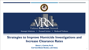 Image for VRN Webinar: Strategies to Improve Homicide Investigations and Increase Clearance Rates (presentation)