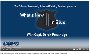 Image for What's New In Blue: Interdiction for the Protection of Children With Capt. Derek Prestridge